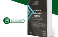 """Dica de Leitura: """"Autonomia e Defensoria Pública: Aspectos constitucionais, históricos e processuais """""""